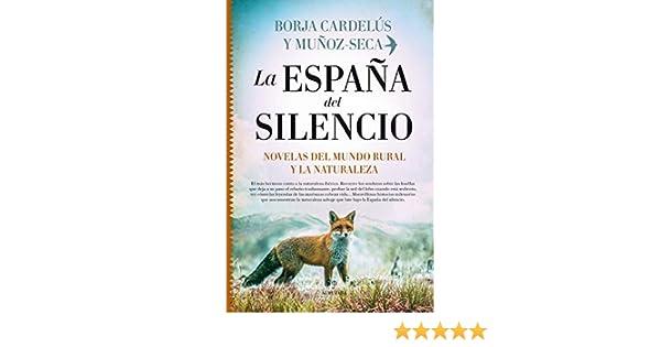 La España del Silencio. Novelas Del Mundo Rural: Amazon.es: Borja ...