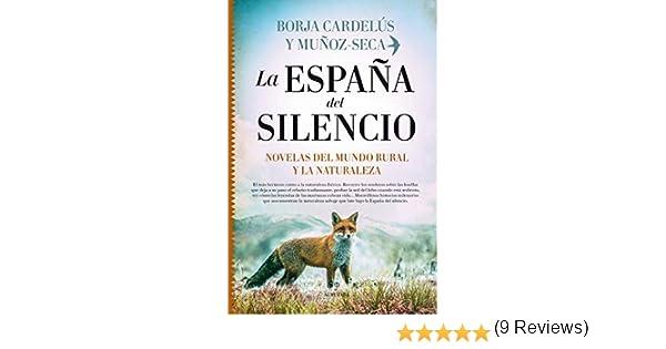 La España del Silencio. Novelas Del Mundo Rural: Amazon.es: Borja Cardelús y Muñoz-Seca: Libros