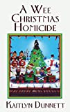 Front cover for the book A Wee Christmas Homicide by Kaitlyn Dunnett