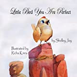 Little Bird You Are Perfect, Shelley Joy, 1936352648