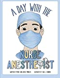 img - for A Day With The Nurse Anesthetist book / textbook / text book
