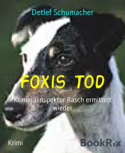 Foxis Tod: Kriminalinspektor Rasch ermittelt wieder (German Edition)