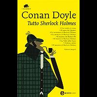 Tutto Sherlock Holmes (eNewton Classici)