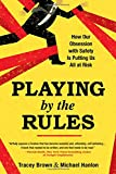 img - for Playing by the Rules: How Our Obsession with Safety Is Putting Us All at Risk book / textbook / text book