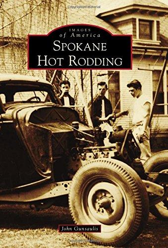 Spokane Hot Rodding (Images of America) ()