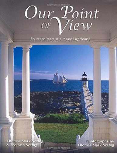 Our Point of View: Fourteen Years at a Maine Lighthouse ()