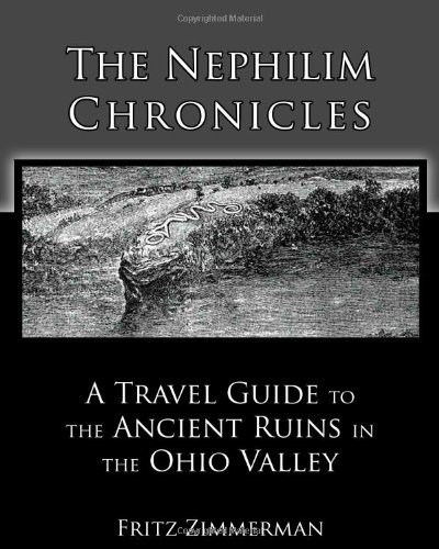 By Fritz Zimmerman - The Nephilim Chronicles: A Travel Guide to the Ancient Ruins in the Ohio Valley: 2 (3.1.2010) pdf epub