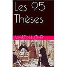 Les 95 Thèses (French Edition)