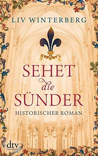 Sehet die Sünder: Historischer Roman