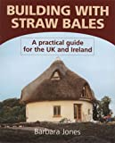 Building with Straw Bales, Barbara Jones, 1903998131