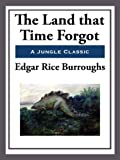 Front cover for the book The Land that Time Forgot by Edgar Rice Burroughs