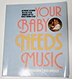 Your Baby Needs Music, Barbara Cass-Beggs, 0312897685