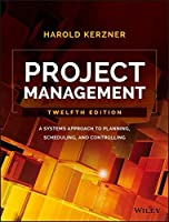 Project Management: A Systems Approach to Planning, Scheduling, and Controlling, 12th Edition Front Cover