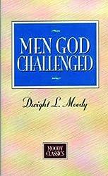 Men God Challenged (Moody Classics)