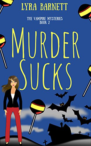 Murder Sucks (The Vampire Mysteries Book 2) by [Barnett, Lyra]