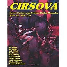 Cirsova #9: Heroic Fantasy and Science Fiction Magazine (Cirsova Heroic Fantasy and Science Fiction Magazine) (Volume 9)