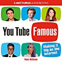 YouTube Famous: Making It Big on the Internet Audiobook by Rosie Matheson Narrated by Madeleine Rose