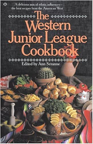 The western junior league cookbook a delicious mix of ethnic the western junior league cookbook a delicious mix of ethnic influences the best recipes from the american west ann seranne 9780345295194 amazon forumfinder Choice Image