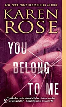 You Belong to Me (Romantic suspense Book 12) by [Rose, Karen]