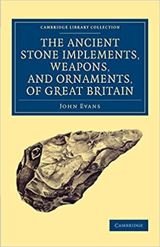 Book Ancient Stone Implements, Weapons, and Ornaments, of Great Britain (Cambridge Library Collection - Archaeology)