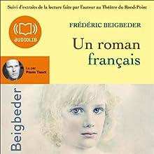 Un roman français | Livre audio Auteur(s) : Frédéric Beigbeder Narrateur(s) : Pierre Tissot