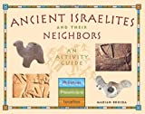Ancient Israelites and Their Neighbors: An Activity Guide (Cultures of the Ancient World)