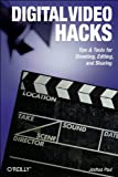 Digital Video Hacks, Paul, Joshua, 0596009461