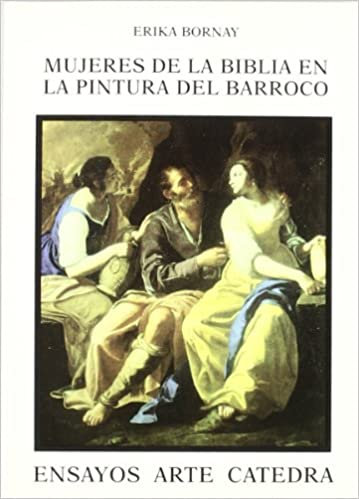 Book's Cover of Mujeres de la Biblia en la pintura del Barroco: Imágenes de la ambigüedad (Ensayos Arte Cátedra) (Español) Tapa blanda – Ilustrado, 30 noviembre 1998