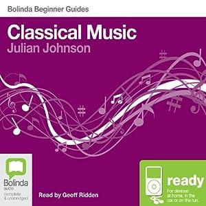 Classical Music: Bolinda Beginner Guides Audiobook