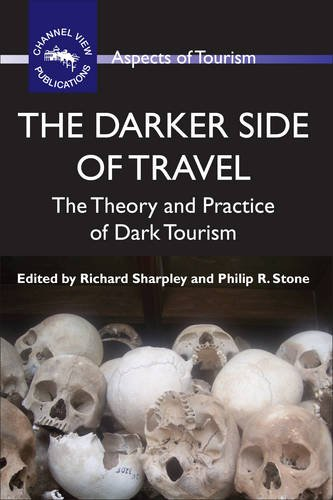 The Darker Side Of Travel  The Theory And Practice Of Dark Tourism  Aspects Of Tourism
