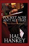 img - for Pocket Aces Ain't All That: A Poker Player's Nightmare by Hal Hankey (2009-05-11) book / textbook / text book