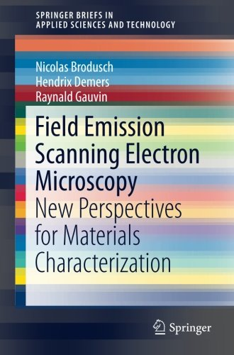 Field Emission Scanning Electron Microscopy: New Perspectives for Materials Characterization