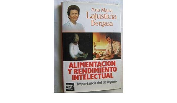 ALIMENTACION Y RENDIMIENTO INTELECTUAL: Amazon.es: Ana Maria Lajusticia Bergasa: Libros