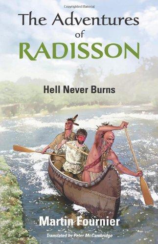 the-adventures-of-radisson-hell-never-burns