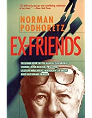Ex Friends: Falling Out with Allen Ginsberg, Lionel and Diana Trilling, Lillian Hellman, Hannah Arendt, and Norman Mailer by Norman Podhoretz (July 01,2000)