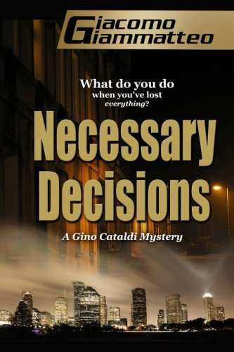 Necessary Decisions: A Gino Cataldi Mystery (A Redemption Novel) (Volume 2)