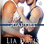 His Guarded Heart : An M/M Military Romance | Lia Davis