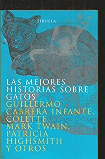 Las Mejores Historias Sobre Gatos (Spanish Edition)
