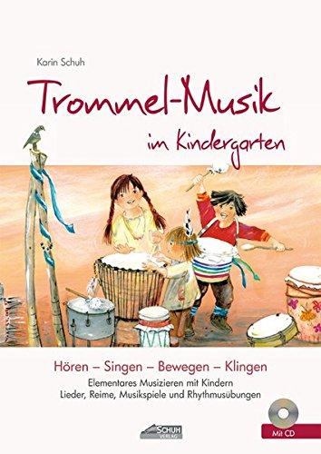 Price comparison product image Trommel-Musik im Kindergarten: Elementares Musizieren mit Kindern. Lieder,  Reime,  Musikspiele und Rhythmusübungen.