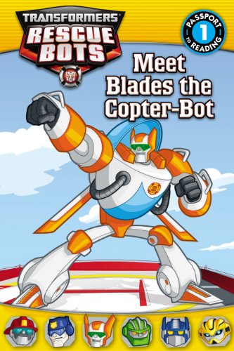 Transformers Rescue Bots: Meet Blades the Copter-Bot (Passport to - Transformer Grade