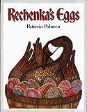 Rechenka's Eggs, Patricia Polacco, 0399215018