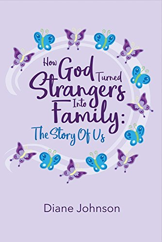 How God Turned Strangers Into Family: The Story of Us