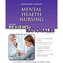 Pearson Reviews & Rationales: Mental Health Nursing with Nursing Reviews & Rationales (3rd Edition) (Hogan, Pearson...