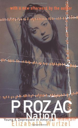 prozac-nation-young-and-depressed-in-america-a-memoir-by-elizabeth-wurtzel-1996-03-01