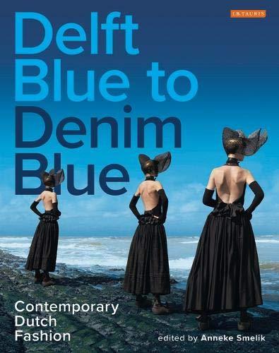 Denim Dutch Von (Delft Blue to Denim Blue: Contemporary Dutch Fashion (Dress Cultures))