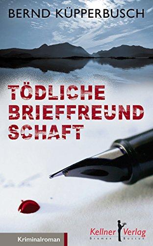 Amazon Com Todliche Brieffreundschaft German Edition Ebook Bernd