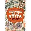 Historia de la guita: La cultura del dinero en la Argentina (Spanish Edition)