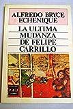 Ultima Mudanza de Felipe Carillo (Final Move of Felipe Carrillo), Alfredo Bryce Echenique, 8401381320