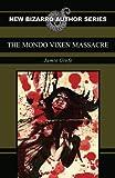The Mondo Vixen Massacre (New Bizarro Author)