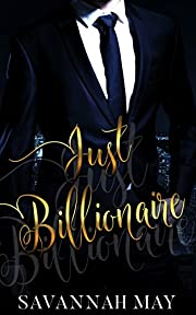 Just Billionaire (Bossy Billionaire Book 1)
